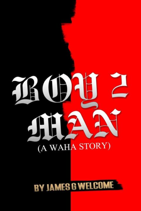 Boy 2 Man: A Waha Story
