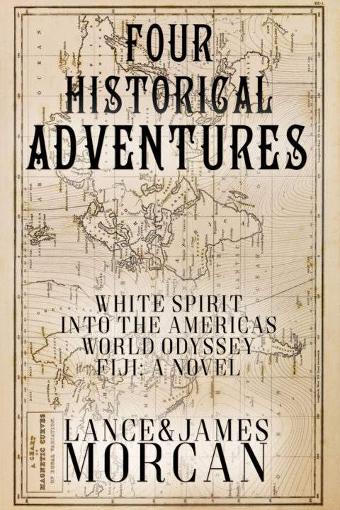 Four Historical Adventures (White Spirit / Into the Americas / World Odyssey / Fiji: A Novel)