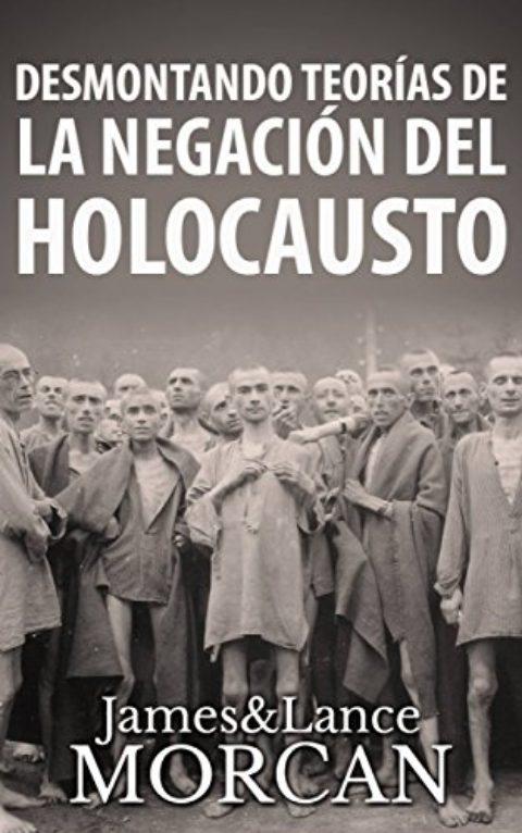 Desmontando Teorías de la Negación del Holocausto (Spanish Edition)
